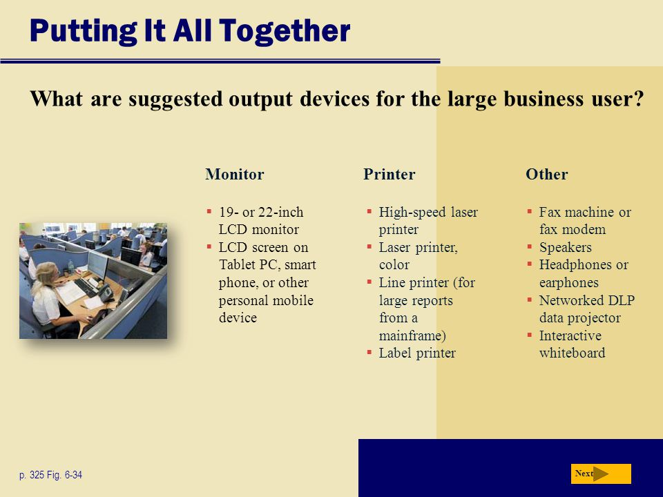 Putting It All Together What are suggested output devices for the large business user.