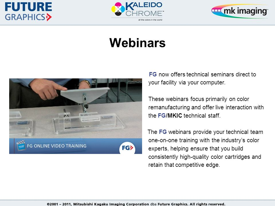 Webinars FG now offers technical seminars direct to your facility via your computer.