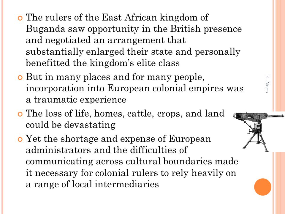 The rulers of the East African kingdom of Buganda saw opportunity in the British presence and negotiated an arrangement that substantially enlarged th