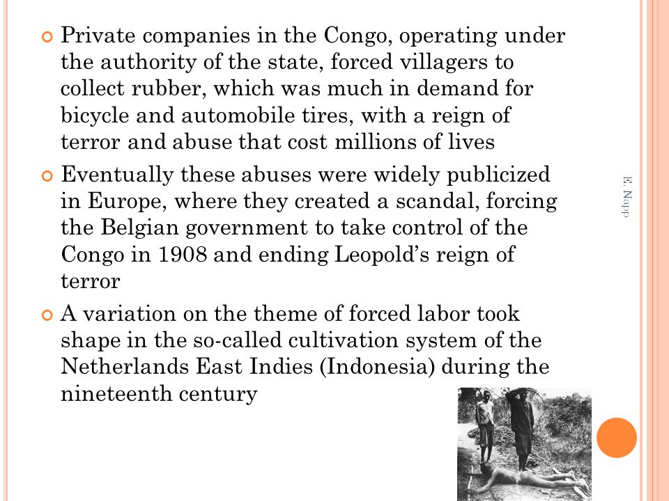 Private companies in the Congo, operating under the authority of the state, forced villagers to collect rubber, which was much in demand for bicycle a
