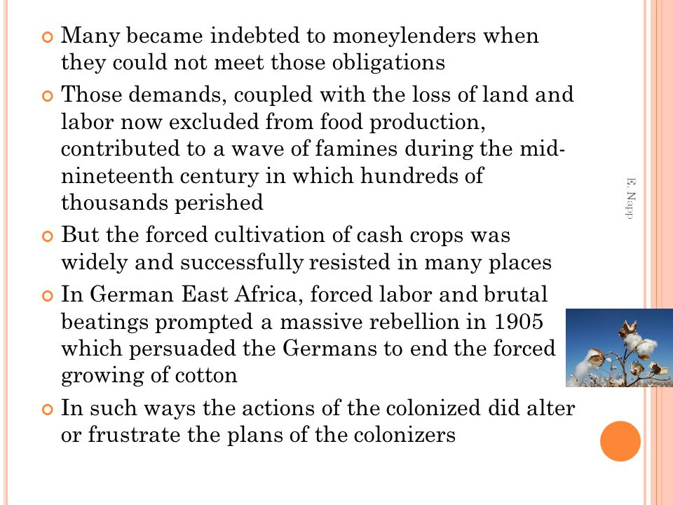 Many became indebted to moneylenders when they could not meet those obligations Those demands, coupled with the loss of land and labor now excluded fr