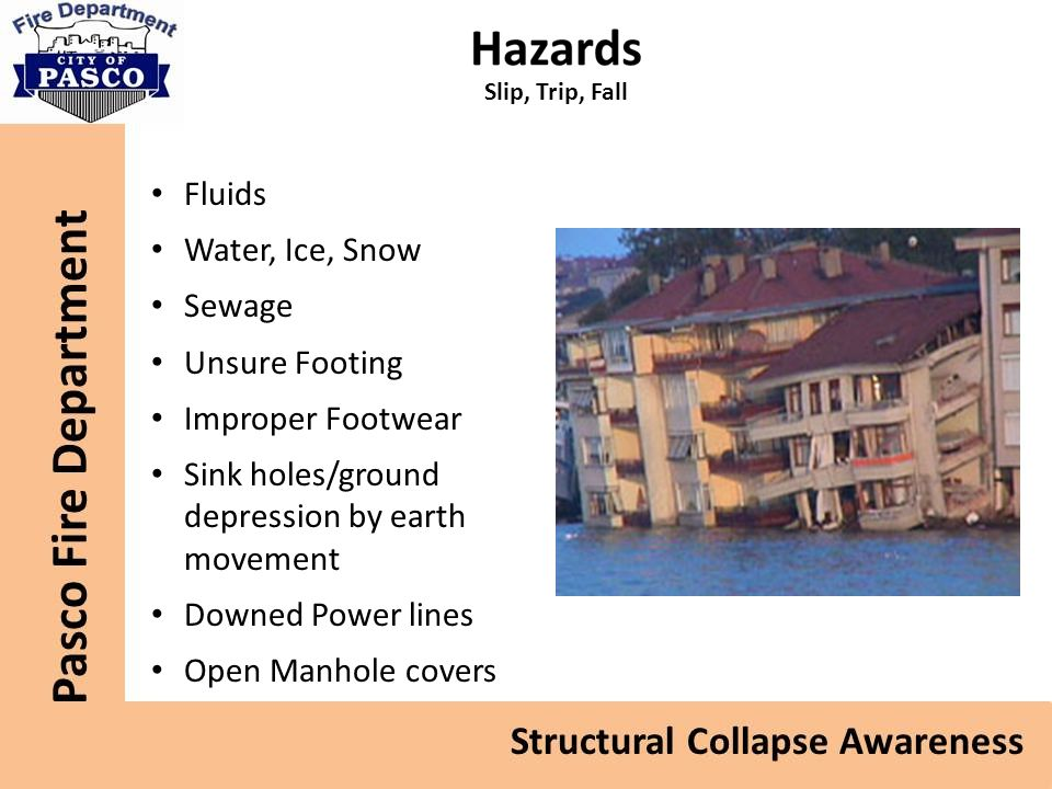 Slip, Trip, Fall Fluids Water, Ice, Snow Sewage Unsure Footing Improper Footwear Sink holes/ground depression by earth movement Downed Power lines Ope