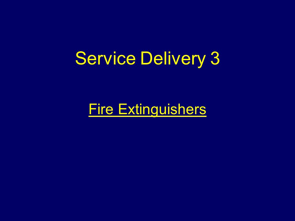Service Delivery 3 Fire Extinguishers
