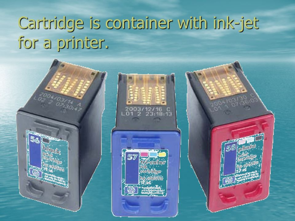 Cartridge is container with ink-jet for a printer.