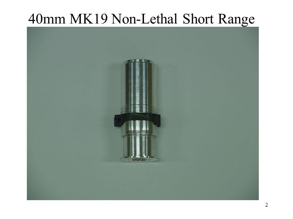 2 40mm MK19 Non-Lethal Short Range