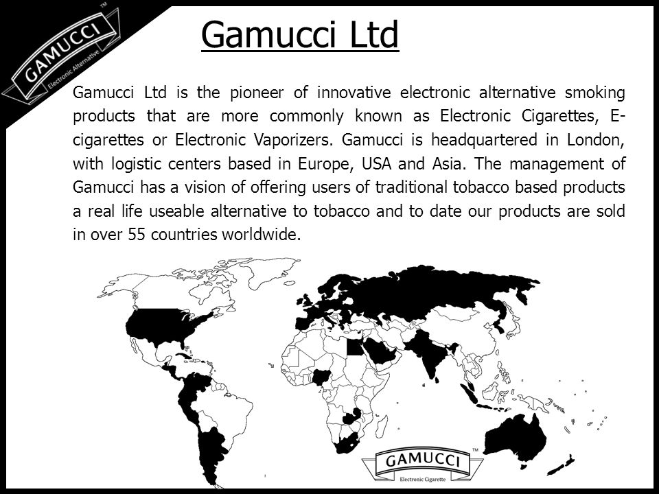 Gamucci Ltd Gamucci Ltd is the pioneer of innovative electronic alternative smoking products that are more commonly known as Electronic Cigarettes, E- cigarettes or Electronic Vaporizers.