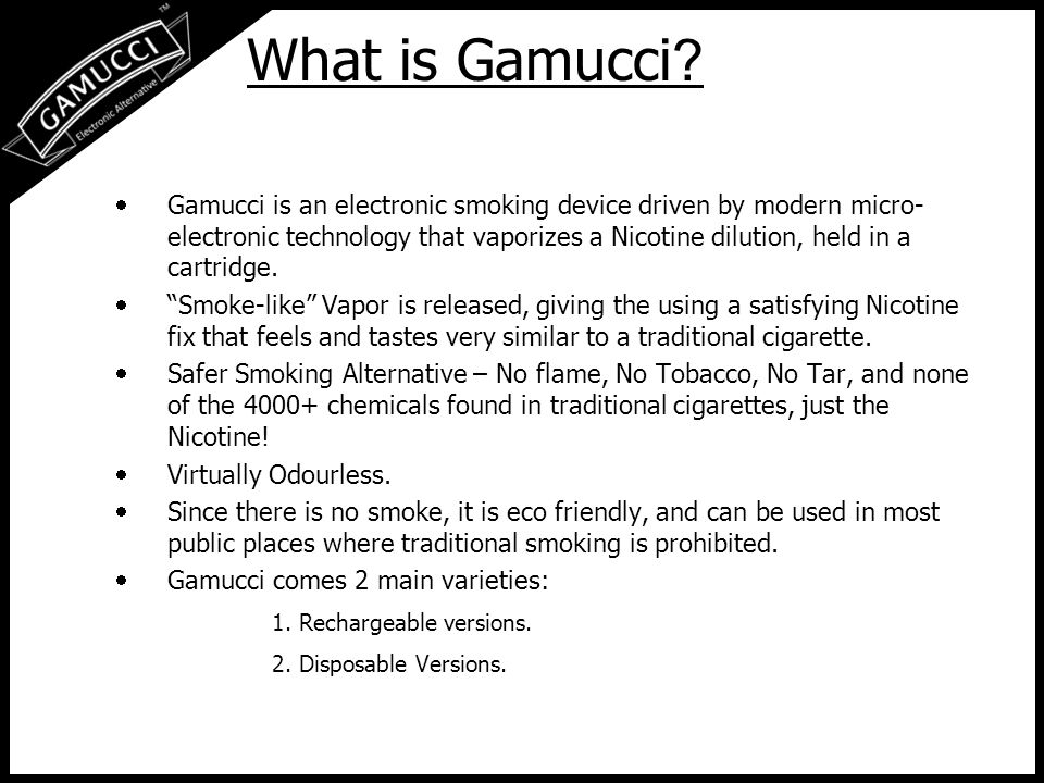 Why do people want Gamucci.To satisfy the Nicotine Craving.