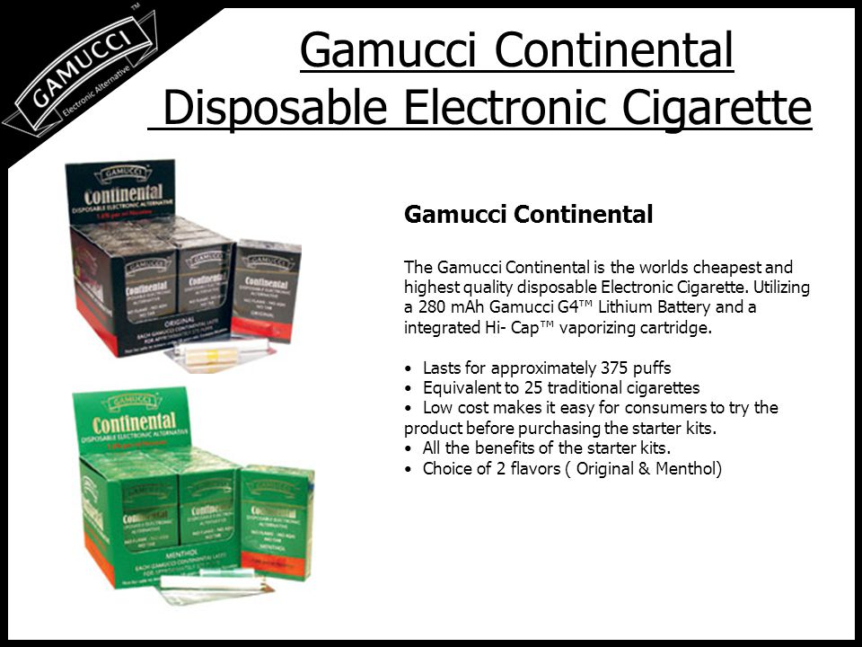 Gamucci Continental Disposable Electronic Cigarette Gamucci Continental The Gamucci Continental is the worlds cheapest and highest quality disposable Electronic Cigarette.