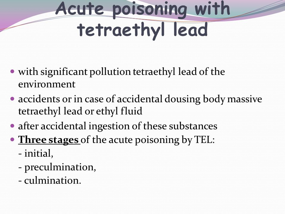 Acute poisoning with tetraethyl lead with significant pollution tetraethyl lead of the environment accidents or in case of accidental dousing body mas