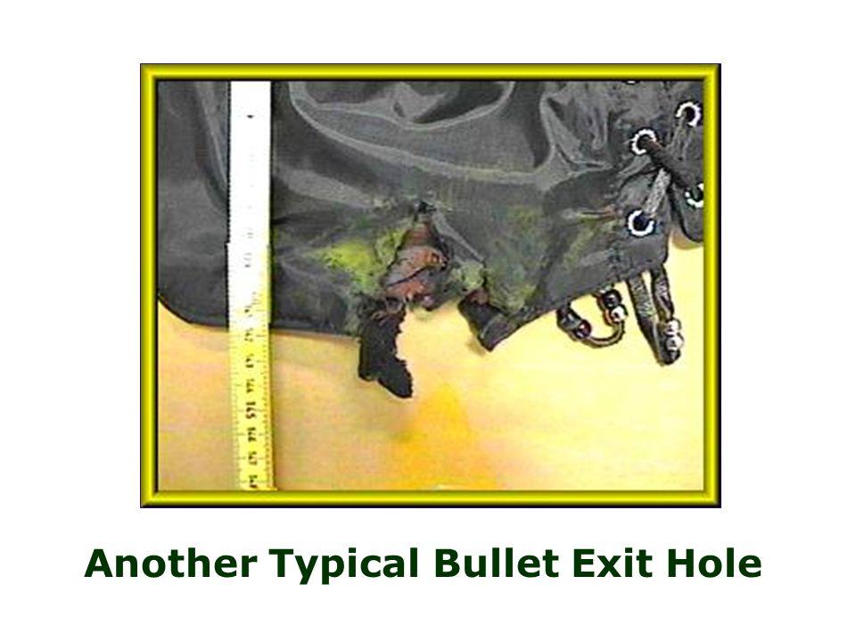 Bullet Exit Holes Typical Bullet Exit Holes