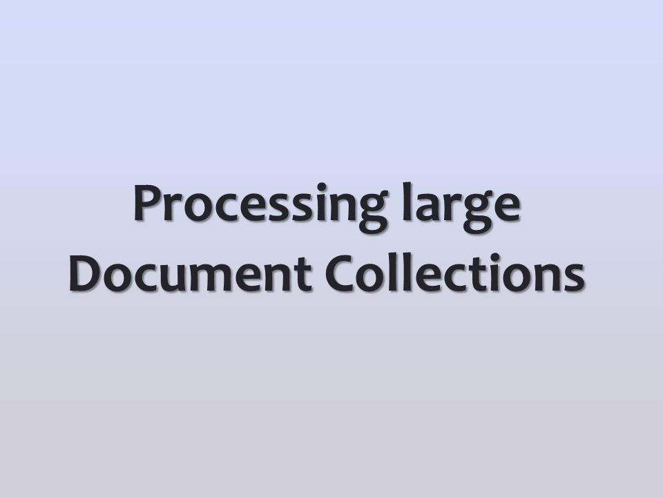 Processing large Document Collections