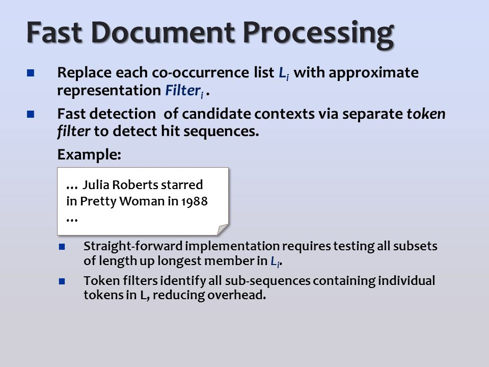 Fast Document Processing Replace each co-occurrence list L i with approximate representation Filter i.