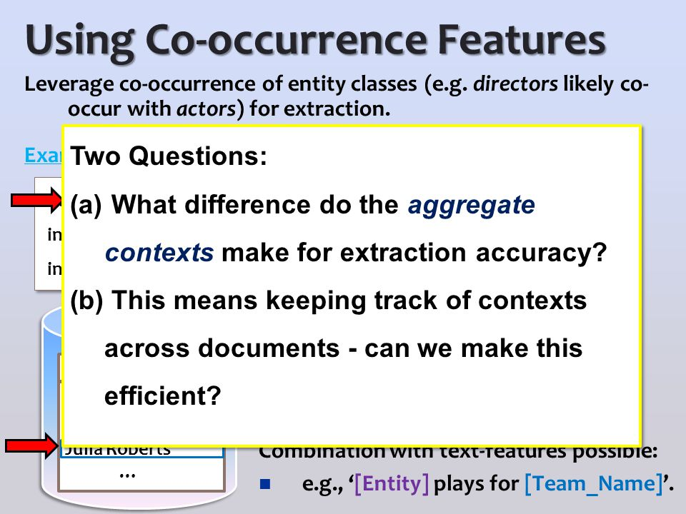 Using Co-occurrence Features Leverage co-occurrence of entity classes (e.g.