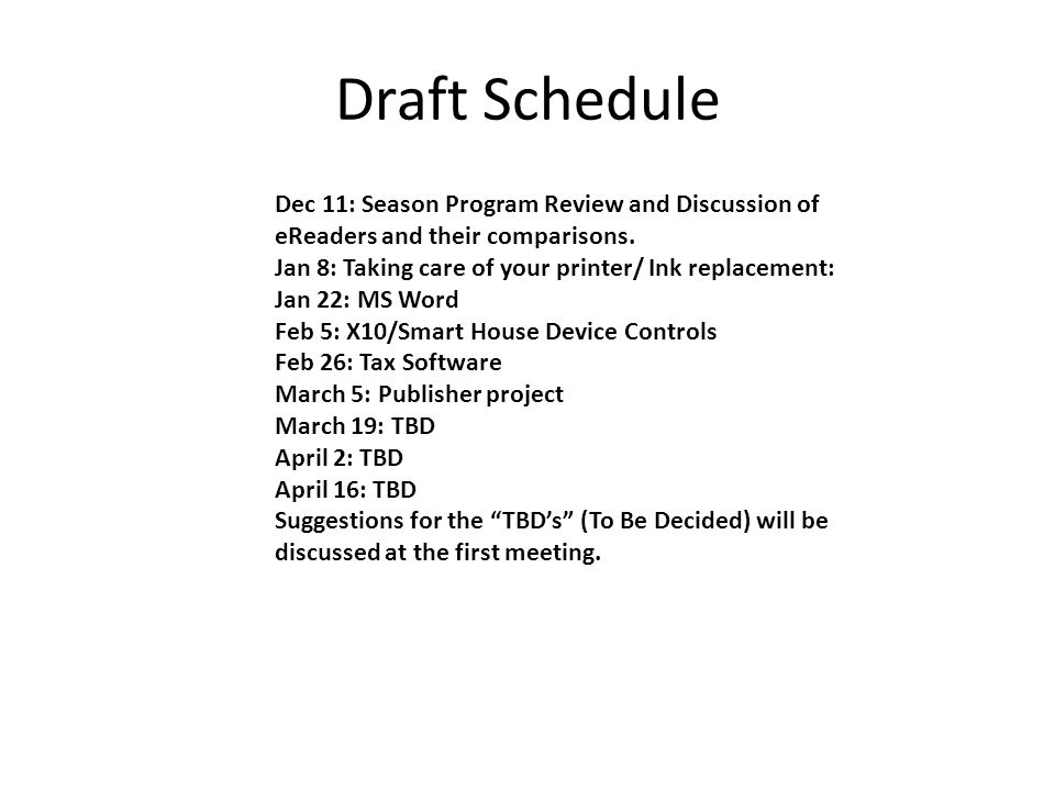 Draft Schedule Dec 11: Season Program Review and Discussion of eReaders and their comparisons.