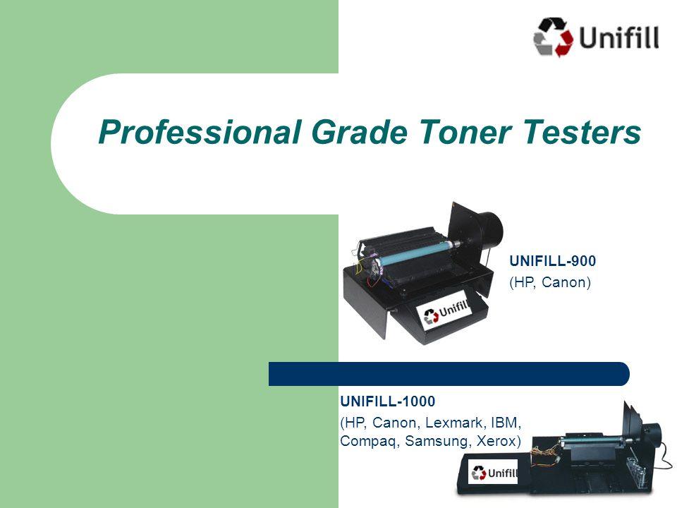 Professional Grade Toner Testers UNIFILL-900 (HP, Canon) UNIFILL-1000 (HP, Canon, Lexmark, IBM, Compaq, Samsung, Xerox)