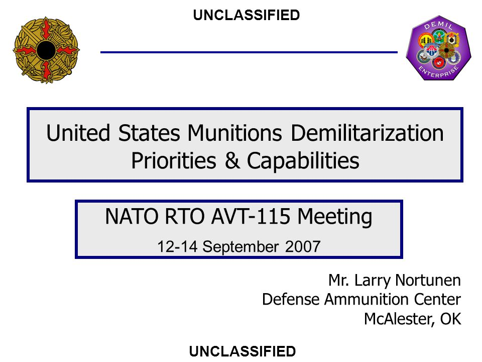UNCLASSIFIED 12 Contained Detonation 155mm HE & smaller HE projectiles and miscellaneous ammunition items, parts and/or components