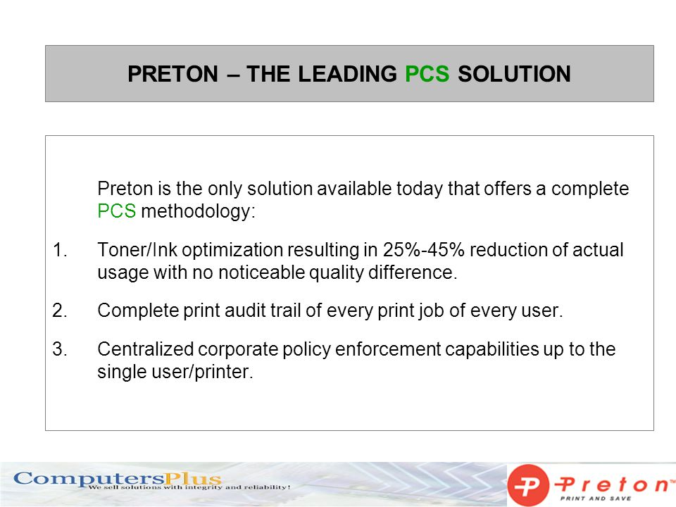 PRETON – THE LEADING PCS SOLUTION Preton is the only solution available today that offers a complete PCS methodology: 1.Toner/Ink optimization resulti