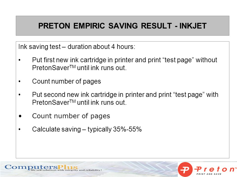 PRETON EMPIRIC SAVING RESULT - INKJET Ink saving test – duration about 4 hours: Put first new ink cartridge in printer and print test page without PretonSaver TM until ink runs out.