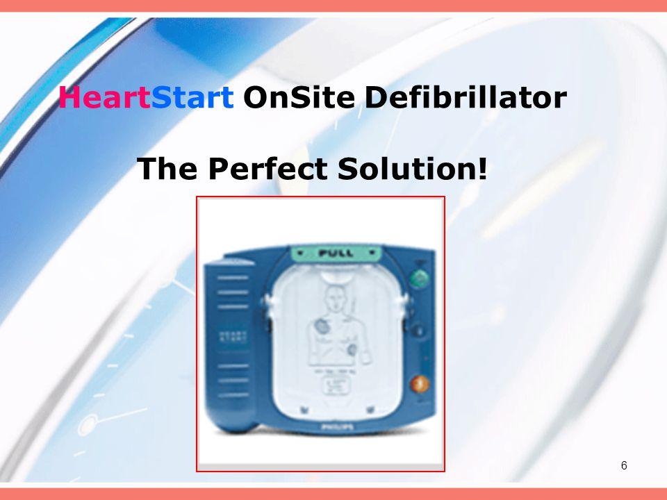 6 HeartStart OnSite Defibrillator The Perfect Solution!