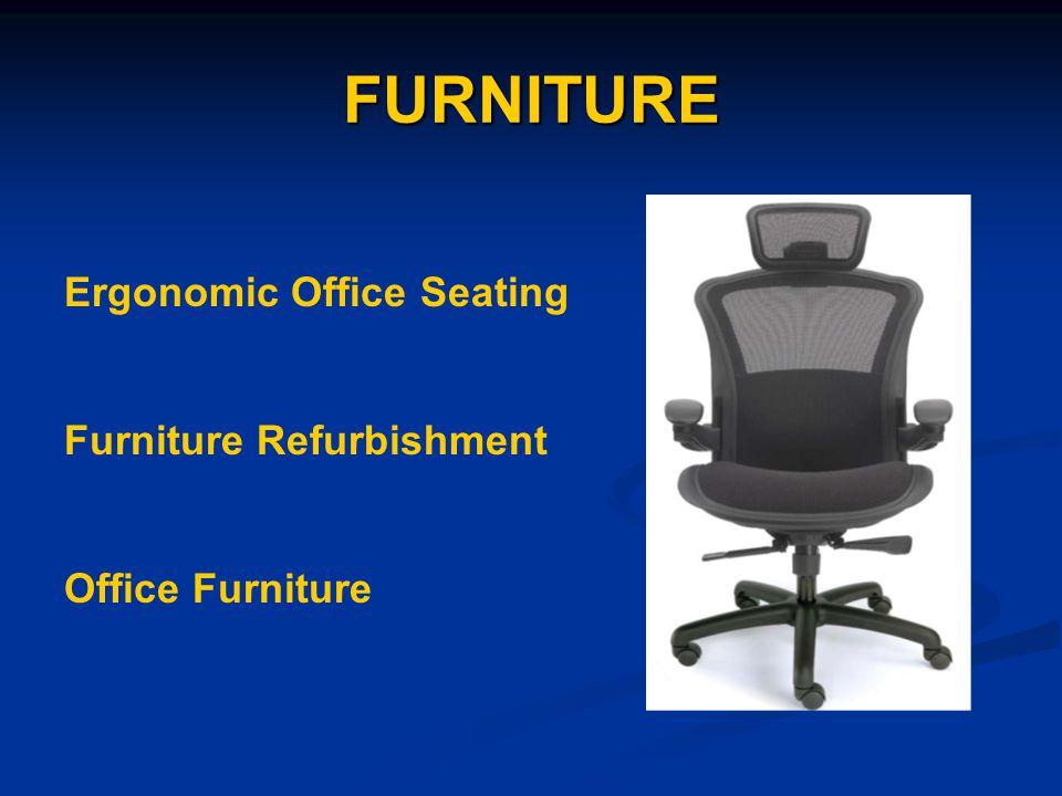 FURNITURE Ergonomic Office Seating Furniture Refurbishment Office Furniture