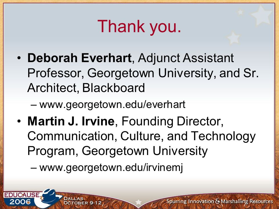 Thank you. Deborah Everhart, Adjunct Assistant Professor, Georgetown University, and Sr.