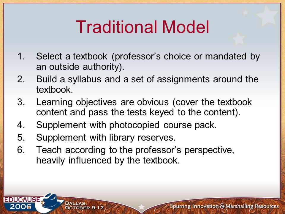 Dynamic Model– Current Trends Content on demand, both online and through more flexible publishers models Modular learning objects, easily added to courses and reused across courses Self-publishing (blogs, wikis, portfolios, YouTube et.