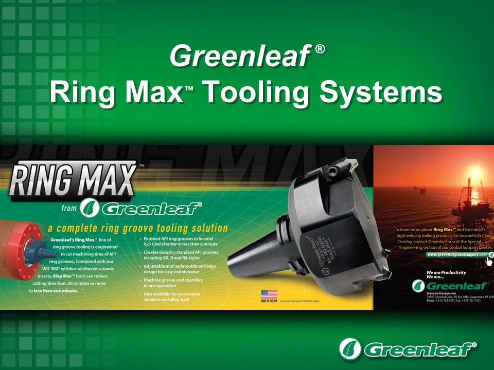 Greenleaf ® Ring Max Tooling Systems