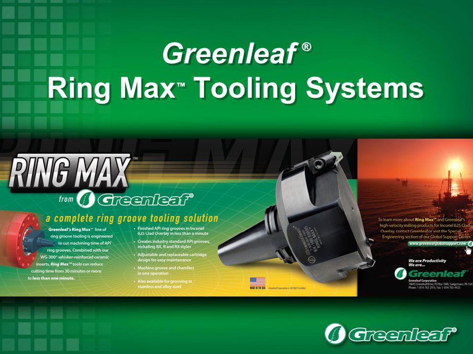 Greenleaf ® Ring Max TM 3 System