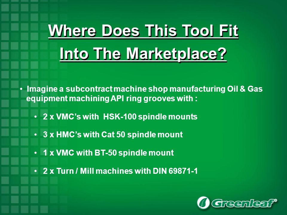Imagine a subcontract machine shop manufacturing Oil & Gas equipment machining API ring grooves with : 2 x VMCs with HSK-100 spindle mounts 3 x HMCs w