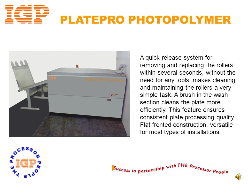 PLATEPRO PHOTOPOLYMER Pre-wash The Photopolymer+CTP plate processor has an integrated Pre-heat and Pre-wash system.