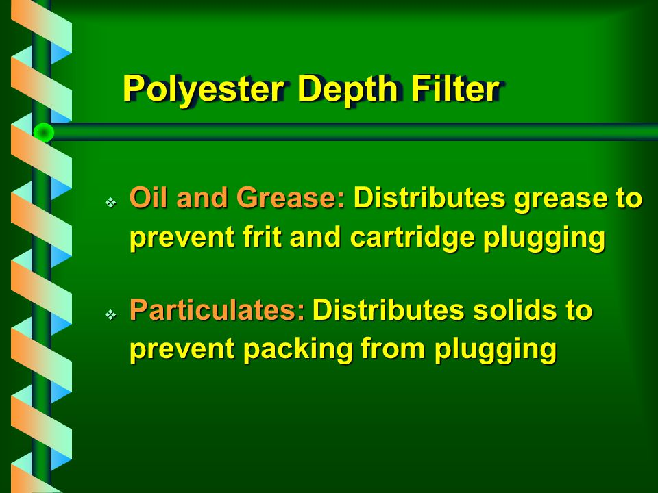 Building a TPH / Total O & G Column Frits Polyester Depth Filter Large Particle Special Phase Std. Particle Special Phase Silica