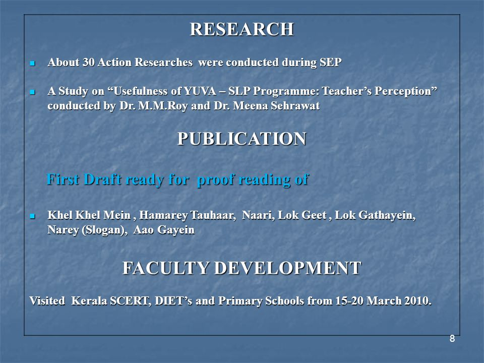 RESEARCH About 30 Action Researches were conducted during SEP About 30 Action Researches were conducted during SEP A Study on Usefulness of YUVA – SLP