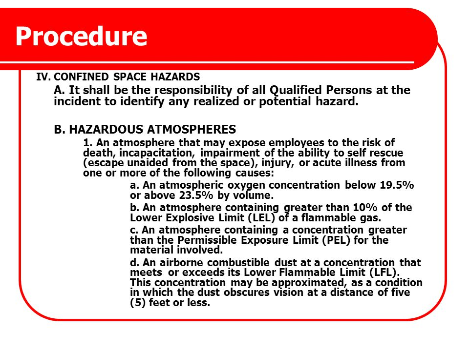 Procedure IV.CONFINED SPACE HAZARDS A. It shall be the responsibility of all Qualified Persons at the incident to identify any realized or potential h