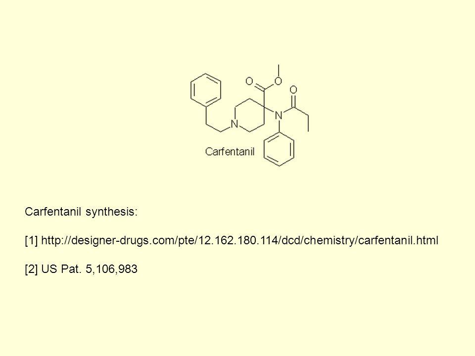 Carfentanil synthesis: [1] http://designer-drugs.com/pte/12.162.180.114/dcd/chemistry/carfentanil.html [2] US Pat. 5,106,983