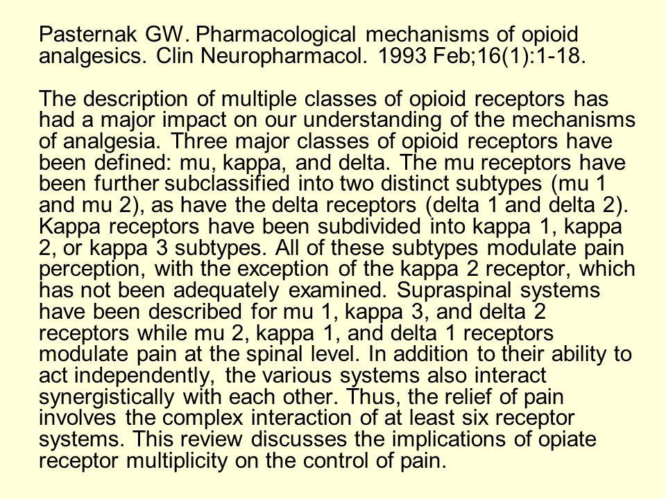 Pasternak GW. Pharmacological mechanisms of opioid analgesics. Clin Neuropharmacol. 1993 Feb;16(1):1-18. The description of multiple classes of opioid