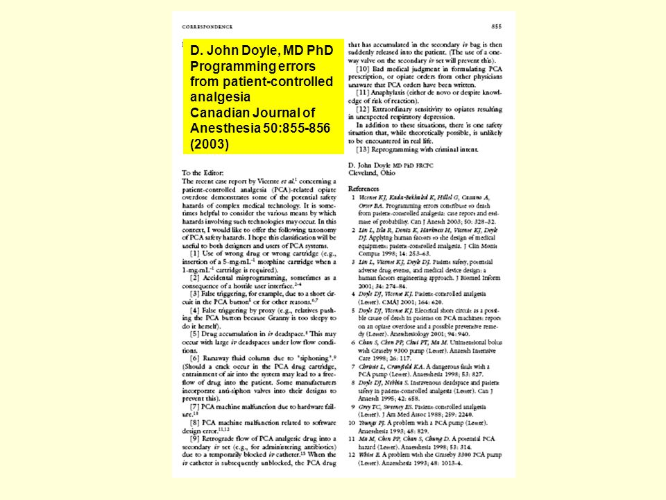D. John Doyle, MD PhD Programming errors from patient-controlled analgesia Canadian Journal of Anesthesia 50:855-856 (2003)