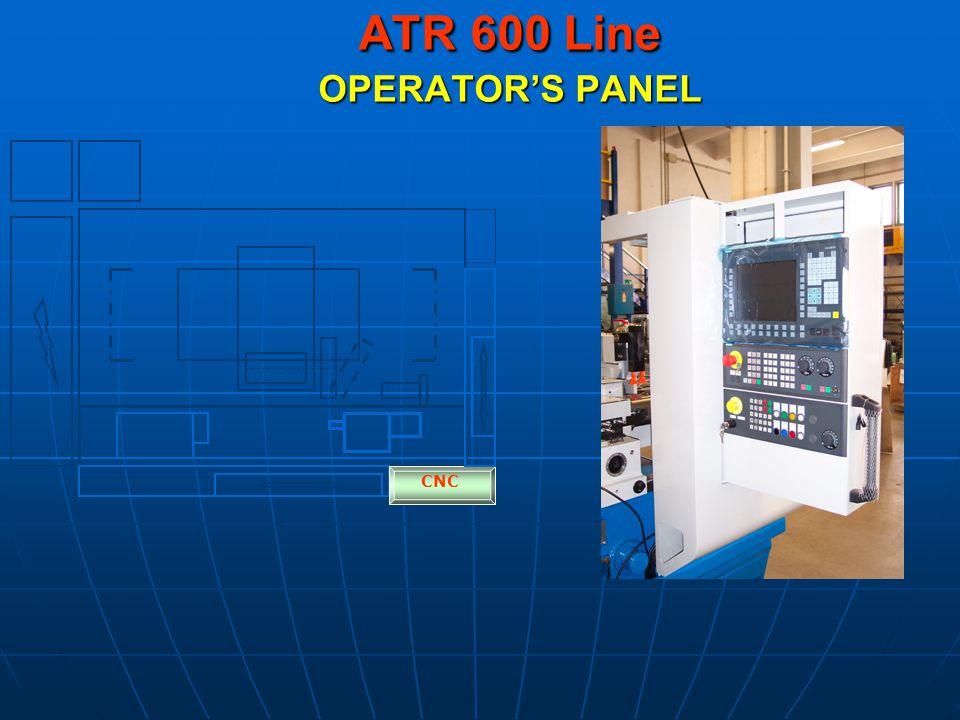 ATR 600 Line OPERATORS PANEL CNC