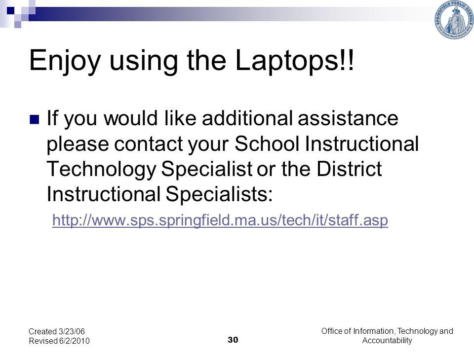 30 Enjoy using the Laptops!.