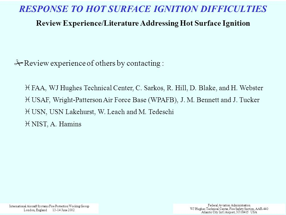 RESPONSE TO HOT SURFACE IGNITION DIFFICULTIES Review Experience/Literature Addressing Hot Surface Ignition #Review experience of others by contacting