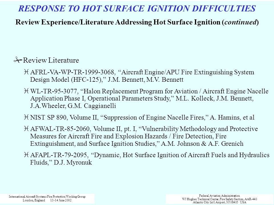 RESPONSE TO HOT SURFACE IGNITION DIFFICULTIES Review Experience/Literature Addressing Hot Surface Ignition (continued) #Review Literature iAFRL-VA-WP-