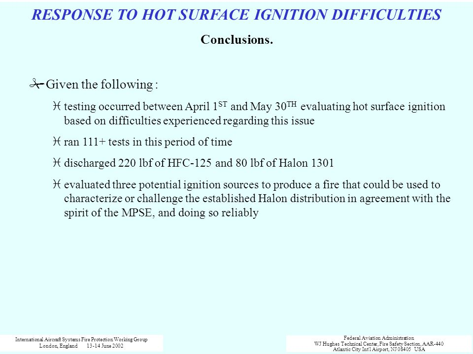 RESPONSE TO HOT SURFACE IGNITION DIFFICULTIES Conclusions. #Given the following : itesting occurred between April 1 ST and May 30 TH evaluating hot su