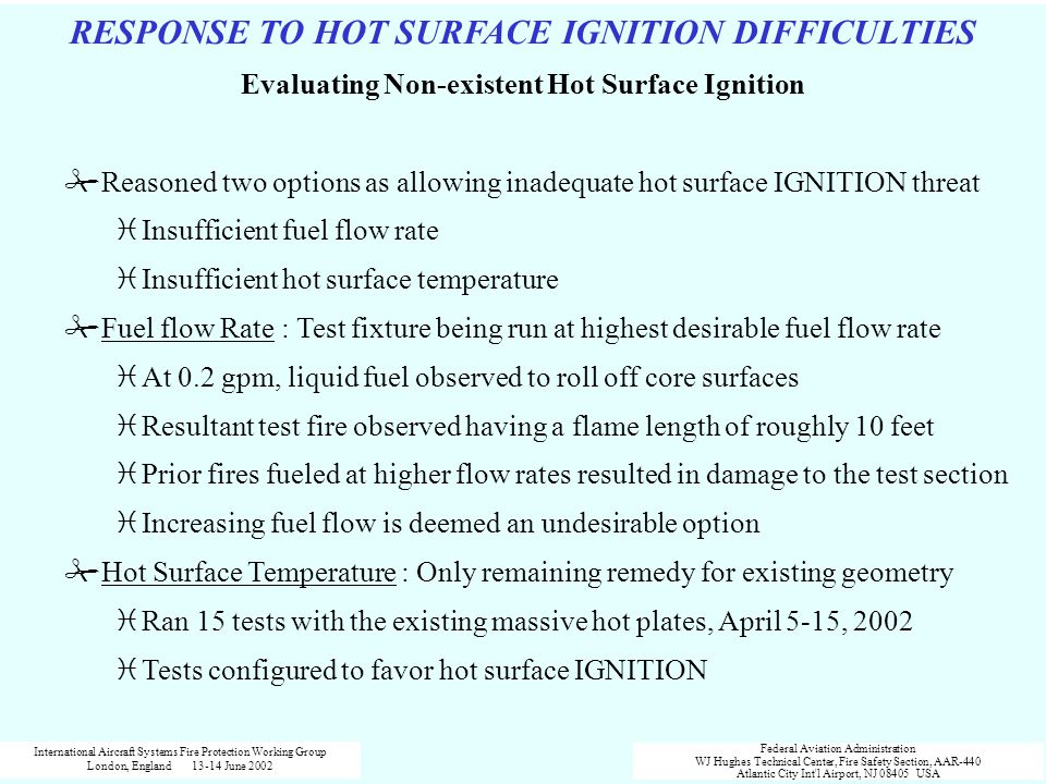 RESPONSE TO HOT SURFACE IGNITION DIFFICULTIES Comparison of Tube Array & Continually Operating Electrodes (continued)