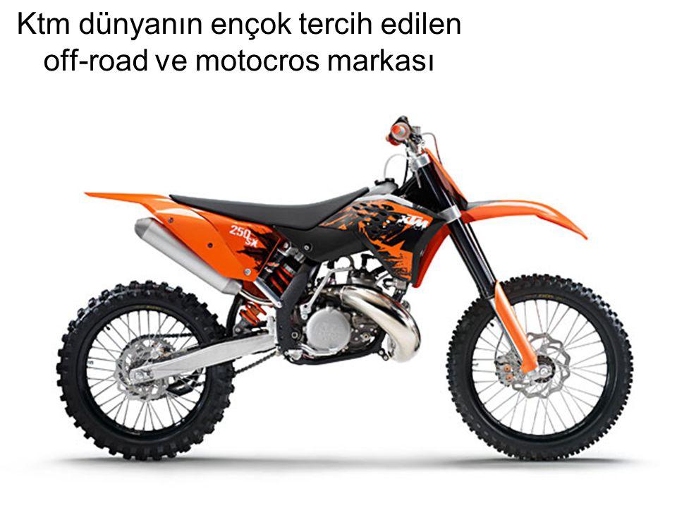 Ktm dünyanın ençok tercih edilen off-road ve motocros markası