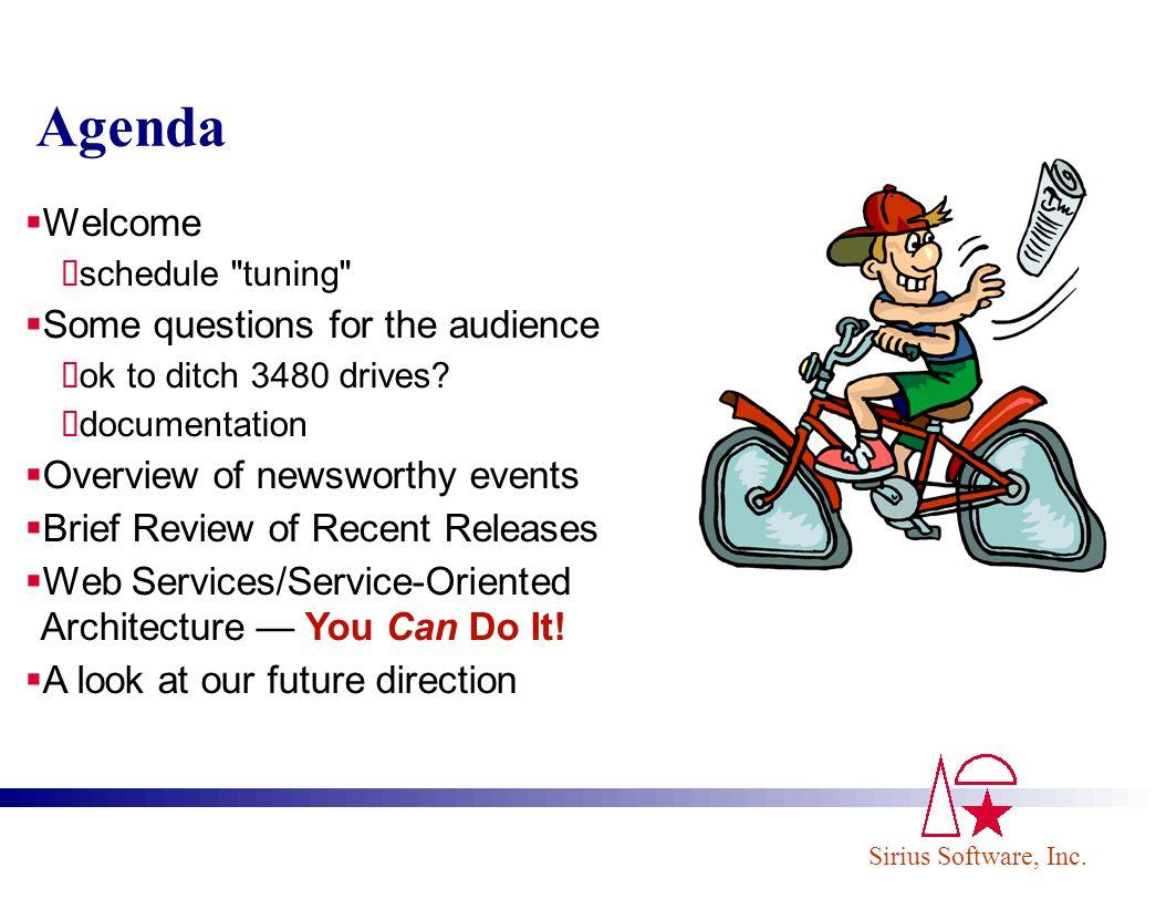 Sirius Software, Inc. Agenda Welcome schedule
