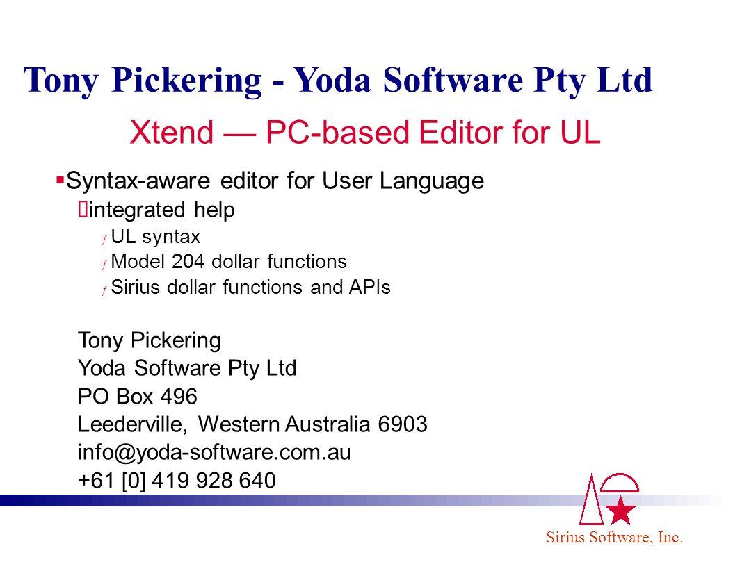 Sirius Software, Inc. Tony Pickering - Yoda Software Pty Ltd Syntax-aware editor for User Language integrated help ƒ UL syntax ƒ Model 204 dollar func