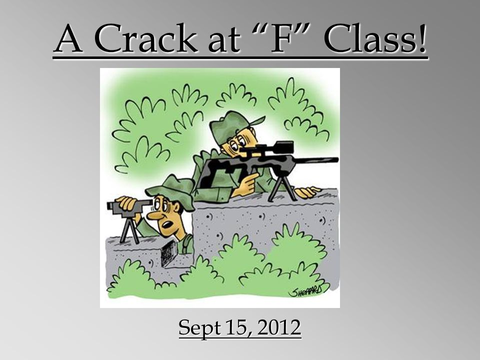 A Crack at F Class! Sept 15, 2012