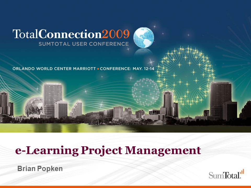 Page 1 - June 12, 2014 – PROPRIETARY AND CONFIDENTIAL e-Learning Project Management Brian Popken