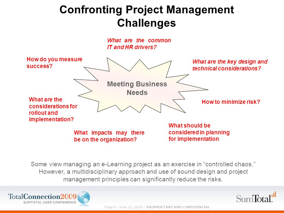 Page 4 - June 12, 2014 – PROPRIETARY AND CONFIDENTIAL Confronting Project Management Challenges What are the common IT and HR drivers.