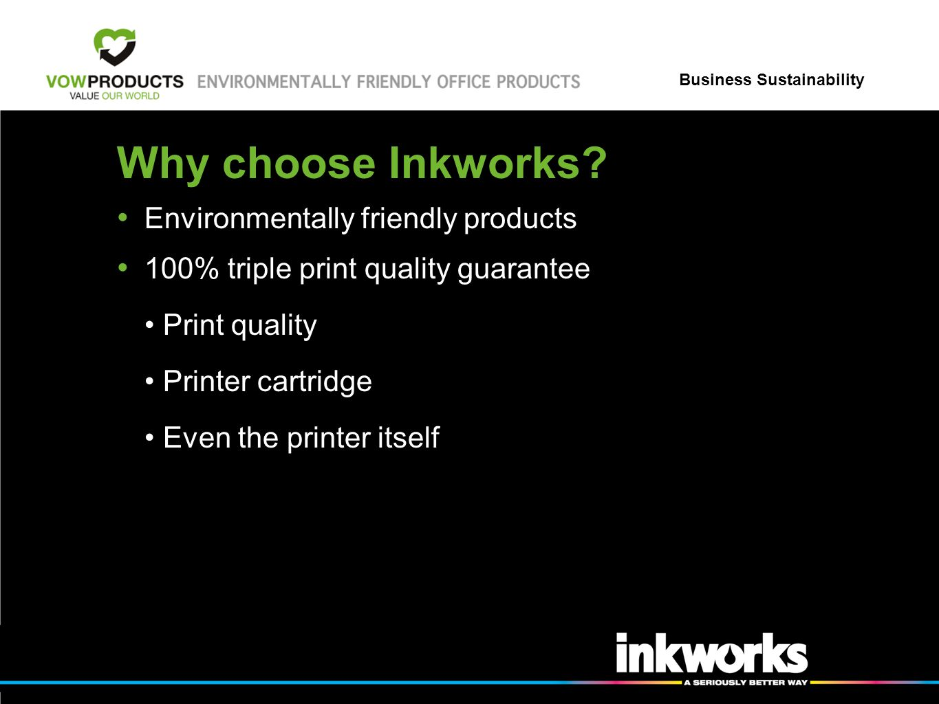 Business Sustainability Why choose Inkworks.