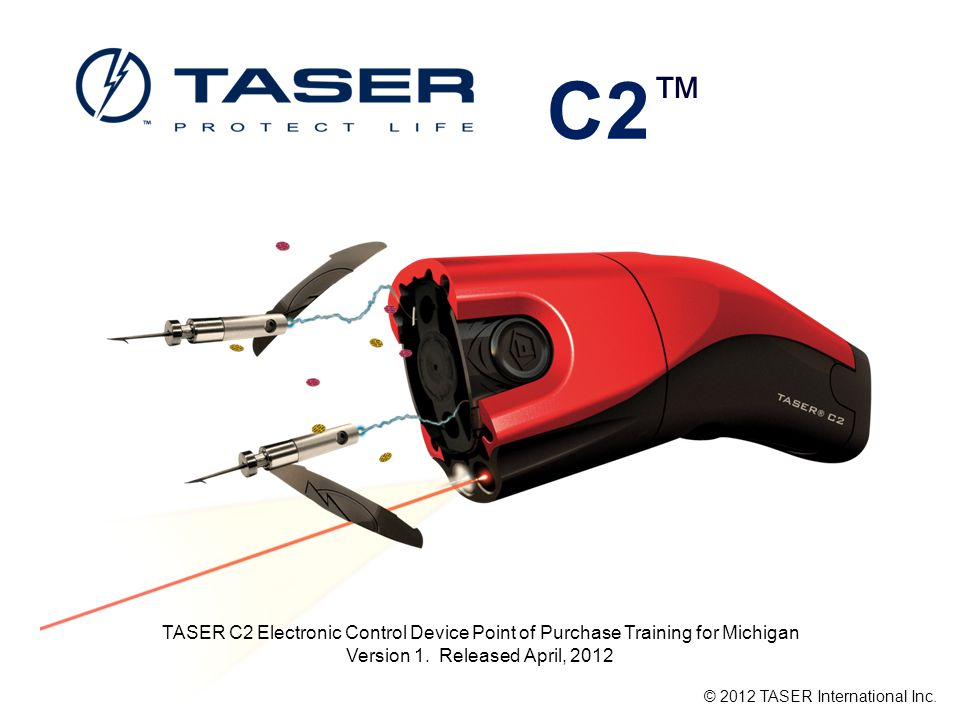 C2 TASER C2 Electronic Control Device Point of Purchase Training for Michigan Version 1.